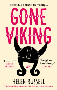 Gone Viking : The laugh out loud debut novel from the bestselling author of The Year of Living Danishly, Paperback / softback Book