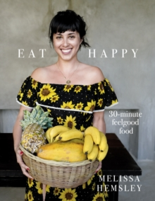 Eat Happy: 30-minute Feelgood Food, Hardback Book