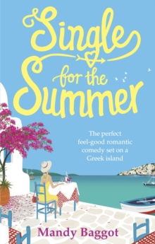 Single for the Summer : A feel-good romantic comedy you need to read for summer 2018, Paperback / softback Book