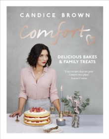 Comfort: Delicious Bakes and Family Treats, Hardback Book