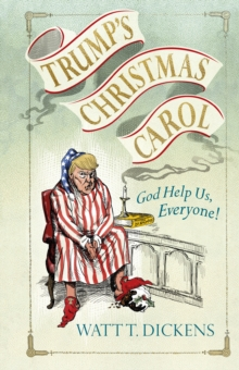 Trump's Christmas Carol, Hardback Book