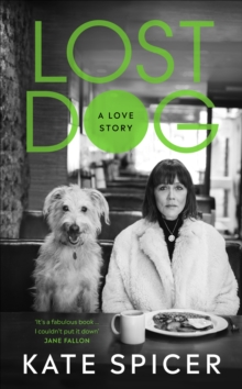 Lost Dog : A Love Story, Hardback Book
