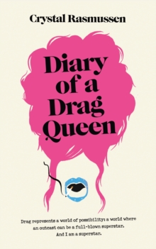 Diary of a Drag Queen, Hardback Book