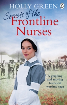 Secrets of the Frontline Nurses : A gripping and moving historical wartime saga, Paperback / softback Book