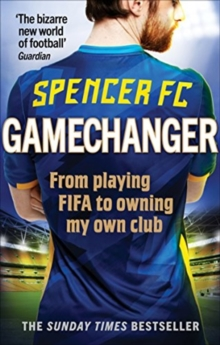 Gamechanger : From playing FIFA to owning my own club, Paperback / softback Book