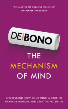 The Mechanism of Mind : Understand how your mind works to maximise memory and creative potential, Paperback / softback Book