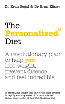 The Personalized Diet : The revolutionary plan to help you lose weight, prevent disease and feel incredible, Paperback / softback Book