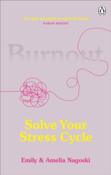 Burnout : The secret to solving the stress cycle, Paperback / softback Book