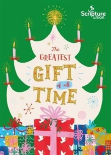The Greatest Gift of All Time (8-11s), Paperback Book