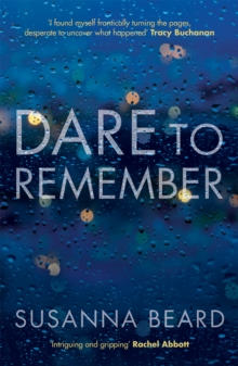 Dare to Remember: `Intriguing and gripping', a psychological thriller that will bring you to the edge of your seat..., Paperback / softback Book