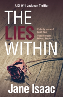 DI Will Jackman 3: The Lies Within. Shocking. Page-Turning. Crime Thriller with DI Will Jackman, Paperback Book