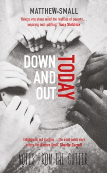 Down and Out Today : Notes from the Gutter, Paperback Book