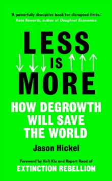 Less is More : How Degrowth Will Save the World, Hardback Book