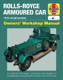 Rolls-Royce Armoured Car : 1915 to 1944 (All Models), Hardback Book