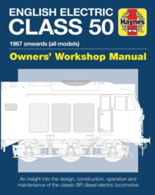 English Electric Class 50 Locomative : Owners Workshop Manual, Hardback Book