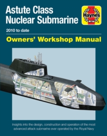 Astute Class Nuclear Submarine : The largest, most advanced and most powerful attac, Hardback Book