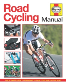 Road Cycling Manual: The Complete Step-by-Step Guide, Hardback Book