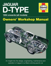 Jaguar D-Type Owners' Workshop Manual : 1954 onwards (all models), Hardback Book