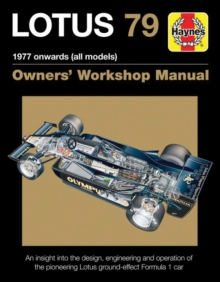 Lotus 79 Owners' Workshop Manual : 1978 Onwards (All Models), Hardback Book
