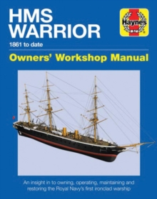HMS Warrior Manual Owners Workshop Manual : 1861 to Date, Hardback Book