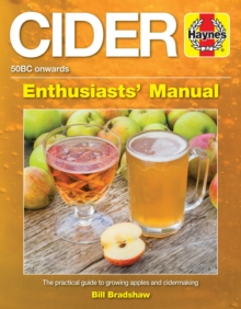 Cider Manual : The practical guide to growing apples and cidermak, Paperback / softback Book