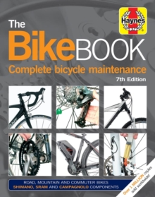 Bike Book : Complete bicycle maintenance, Hardback Book