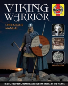 Viking Warrior Operations Manual : The life, equipment, weapons and fighting tactics of the Vikings, Hardback Book