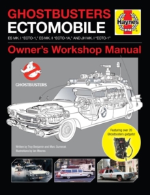 "Ghostbusters Owners' Workshop Manual : Ectomobile Es Mk.I ""Ecto-1,"" Es Mk.II ""Ecto-1a,"" and Jh Mk.I ""Ecto-1"", Hardback Book"