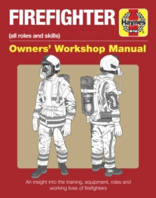 Firefighter Owners' Workshop Manual : All roles and skills, Hardback Book