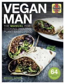 Vegan Man : The manual for cooking amazing plant-based food, Hardback Book