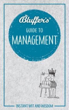 Bluffer's Guide To Management, Paperback Book