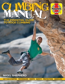 Climbing Manual : The Essential Guide to Rock Climbing, Paperback / softback Book