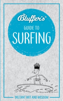 Bluffer's Guide to Surfing : Instant Wit & Wisdom, Paperback / softback Book