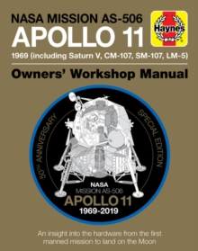 Apollo 11 50th Anniversary Edition : An insight into the hardware from the first manned mission to land on the moon, Hardback Book