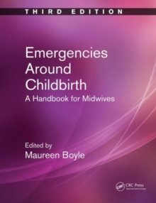 Emergencies Around Childbirth : A Handbook for Midwives, Third Edition, Paperback Book