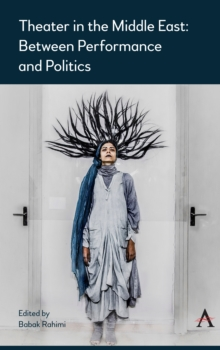 Theater in the Middle East : Between Performance and Politics, EPUB eBook