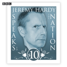 Jeremy Hardy Speaks to the Nation: The complete Series 10, eAudiobook MP3 eaudioBook