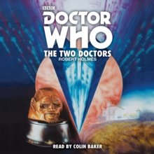 Doctor Who: The Two Doctors : A 6th Doctor Novelisation, CD-Audio Book