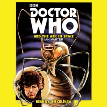 Doctor Who and the Ark in Space : A 4th Doctor Novelisation, CD-Audio Book