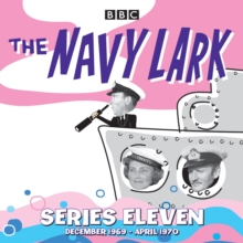 The Navy Lark: Collected Series 11 : Classic Comedy from the BBC Radio Archive, eAudiobook MP3 eaudioBook