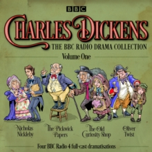 Charles Dickens: The BBC Radio Drama Collection: Volume One : Classic Drama from the BBC Radio Archive, CD-Audio Book