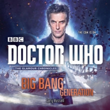 Doctor Who: Big Bang Generation : A 12th Doctor Novel, CD-Audio Book