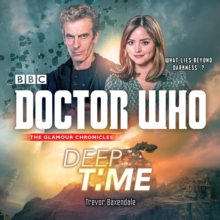 Doctor Who: Deep Time : A 12th Doctor Novel, CD-Audio Book