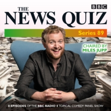 The News Quiz: Series 89 : Eight episodes of the BBC Radio 4 topical comedy panel show, CD-Audio Book