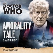 Doctor Who: Amorality Tale : A 3rd Doctor Novelisation, CD-Audio Book