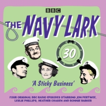 The Navy Lark: Volume 30 - A Sticky Business : Classic BBC Radio Comedy, CD-Audio Book