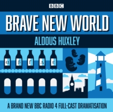 Brave New World : A BBC Radio 4 full-cast dramatisation, eAudiobook MP3 eaudioBook