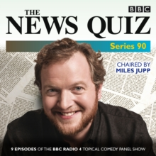 The News Quiz: Series 90 : Nine episodes of the BBC Radio 4 topical comedy panel show, eAudiobook MP3 eaudioBook