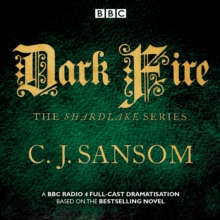 Shardlake: Dark Fire : BBC Radio 4 Full-Cast Dramatisation, CD-Audio Book