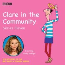 Clare in the Community Series 11 : The BBC Radio 4 comedy sitcom, eAudiobook MP3 eaudioBook